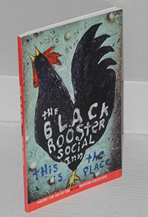 The Black Rooster Social Inn: this is the place. Poetry & art of the Black Rooster Collective