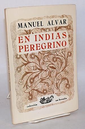 En Indias peregrino nota preliminar de Ventura Doreste: Alvar, Manuel