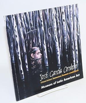 Situaciones humanas: human conditions April 12 to July 21, 2002: Garcia Cordero, Jos?