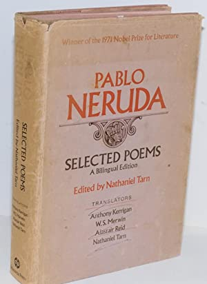 Selected poems: a bilingual edition: Neruda, Pablo, edited by Nathaniel Tarn, translated by Anthony...