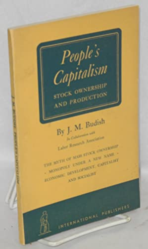 People's capitalism; stock ownership and production. In collaboration with Labor Research Associa...