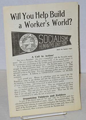 Will you help build a worker's world: Socialist Party of America