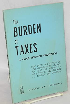 The burden of taxes. How taxes take a third of your income -- what you pay for guns -- tax 'refor...