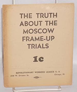The truth about the Moscow frame-up trials: Revolutionary Workers League