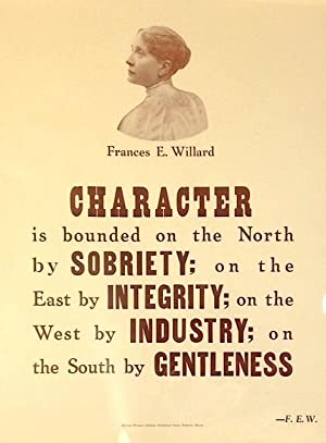 Character is bounded on the north by sobriety, on the east by integrity, on the west by industry,...