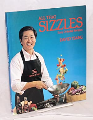 All that sizzles; easy oriental recipes