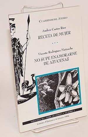 Receta de mujer; together with No Supe Enamorarme de Azucenas: Castro R?os, Andr?s & Vicente Rodr?...