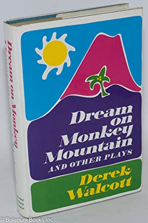 Dream on Monkey Mountain and other plays: Walcott, Derek