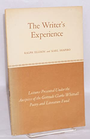 The writer's experience: lectures presented under the auspices of the Gertrude Clarke Whittall...