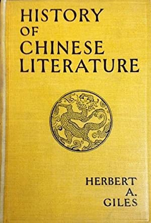 A History of Chinese Literature: Giles, Herbert A.