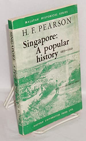 Singapore: A Popular History 1819-1960: Pearson, H. F.