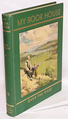 My Book House] Over the Hills of My Book House, no. 5; odd volume from the rainbow edition in very ...