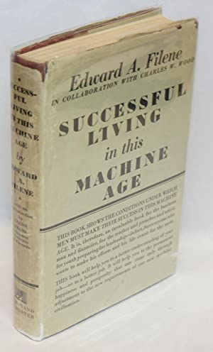 Successful Living in This Machine Age. Introduction by Glenn Frank