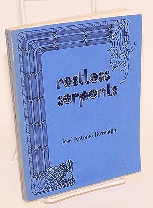 Restless serpents; poetry and drawings: Burciaga, Jos? Antonio & Bernice Zamora