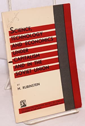 Science, technology and economics under capitalism and: Rubinstein, M.