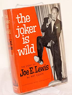 The Joker Is Wild; The Story of Joe E. Lewis. Illustrated with photographs