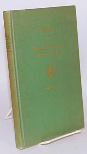A history of the Michigan State Federation of Women's Clubs 18965 - 1953: Maw, Blanch Blynn, ...