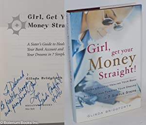 Girl, get your money straight! A sister's guide to healing your bank account and funding your dre...