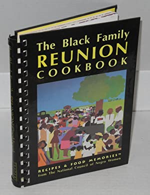 The black family reunion cookbook; recipes & food memories