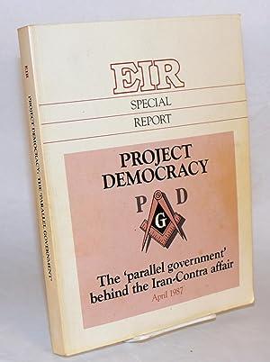 Project Democracy : the parallel government behind the Iran-Contra affair: Zoakos, Criton, et al.