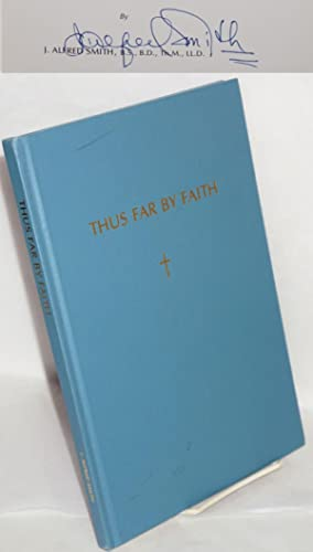 Thus far by faith: a study of historical backgrounds and the first fifty years of the Allen Templ...