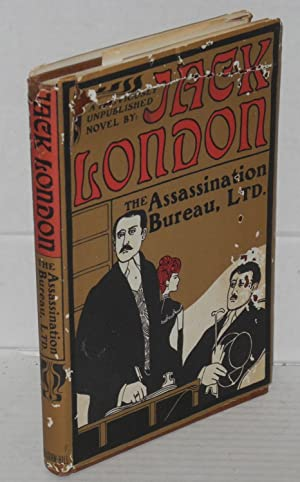 The Assassination Bureau completed by Robert L. Fish from notes by Jack London: London, Jack, ...