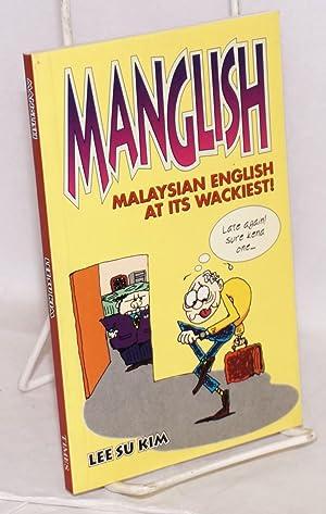 Manglish: Malaysian English at its wackiest: Lee, Su Kim