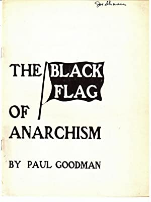 The black flag of anarchism: Goodman, Paul