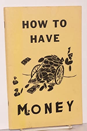 How to have money