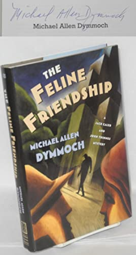 The feline friendship: a Jack Caleb and John Thinnes mystery