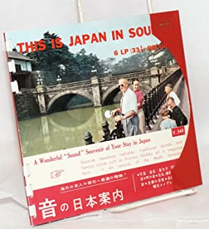 """This is Japan in sounds: 6 LP (33 1/3) records. A wonderful """"sound"""" souvenir of your..."""
