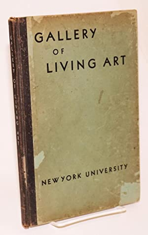 Gallery of Living Art, A. E. Gallatin Collection. 100 Washington Square East, New York. Director A....