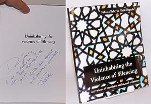 Uninhabiting the violence of silencing: activations of: Naguib, Fabiola Bahiyya