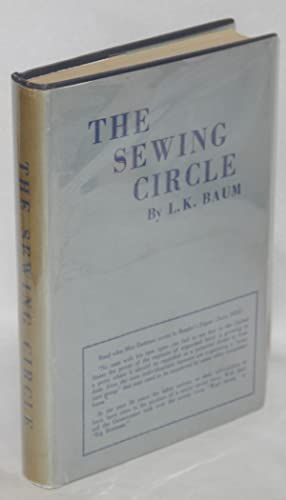 The sewing circle, by L.K. Baum [pseud.]: Kirshbaum, Louis [as L.K. Baum]
