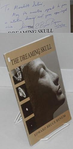 The dreaming skull: Bynum, Edward Bruce