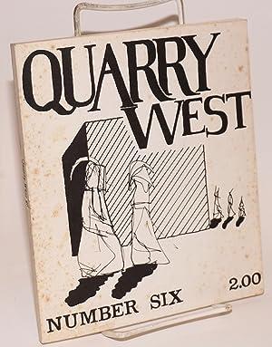 Quarry West: number six: Swanger, David et al, editors, Raymond Carver, Peter Neumeyer et al.