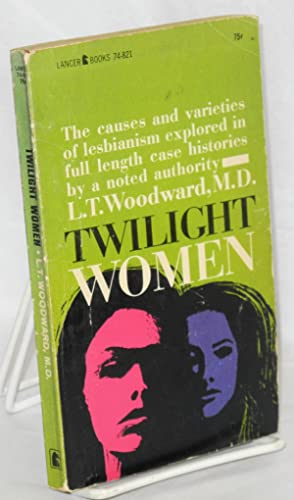Twilight women: Woodward, L. T. [pseudonym of Robert Silverberg]