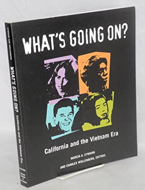 What's going on? California and the Vietnam: Eymann, Marcia A.