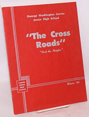 The Cross Roads: seek the heights; George Washington Carver Junior High School Winter '48
