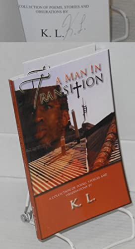 A Man in Transition A Collection of Poems, Stories and Observations