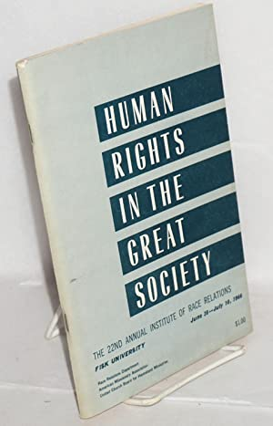 Human rights in the Great Society; a summary report of the 22nd annual Institute of Race Relations,...