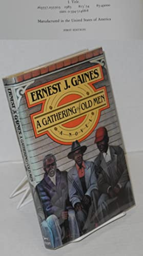 A gathering of old men: Gaines, Ernest J.