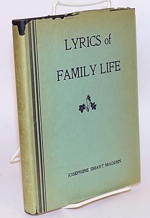 Lyrics of Family Life: Madden, Josephine Smart