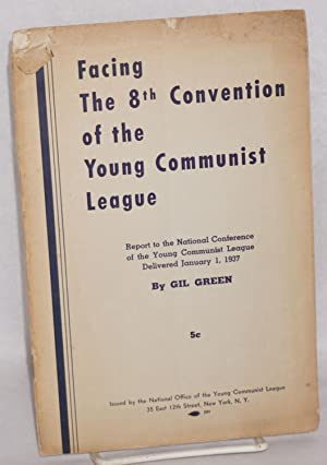 Facing the 8th Convention of the Young Communist League; report to the National Conference of the ...