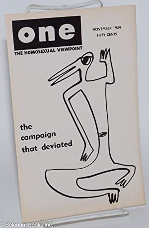 One magazine; the homosexual viewpoint; volume seven number 11, November 1959; The Campaign that ...