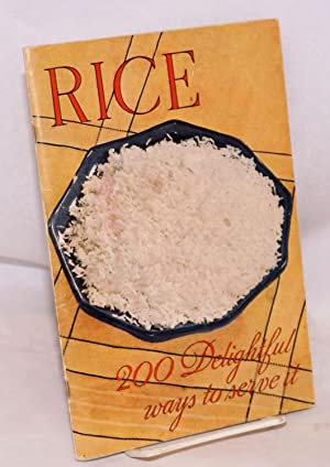 Rice: 200 delightful ways to serve it