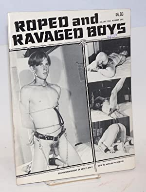 Roped and Ravaged Boys: volume one, number one