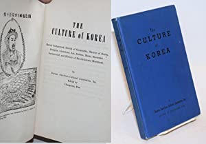 The culture of Korea. Racial background, sketch of geography, history of Korea, religion, ...
