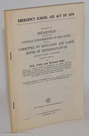 Emergency school aid act of 1970. Extract of Hearings before the General Subcommittee on Education....
