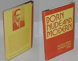 Born Nude and Modern: King, Montgomery Wordsworth